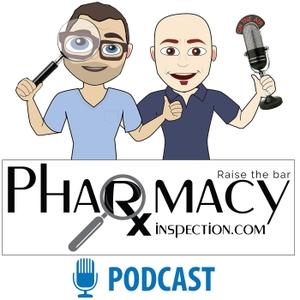 Pharmacy Inspection Podcast Podcast