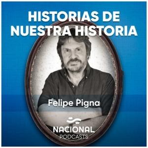 Historias de nuestra historia by Radio Nacional Argentina