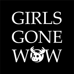 Girls Gone WoW by EJ and Raven