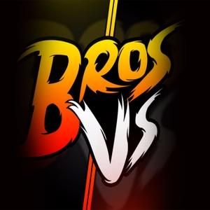 BROS VS by BROS VS