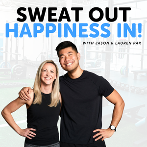 Sweat Out; Happiness In! by Jason and Lauren Pak