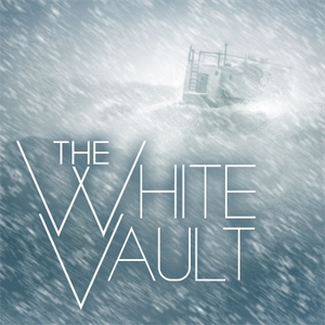 The White Vault by Fool and Scholar Productions