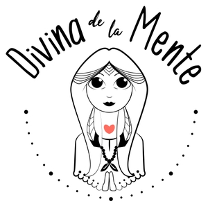 Divina de la Mente by Ana Garcia del Barrio   Un podcast que te ayudará a transformar tu vida en extraordinaria  