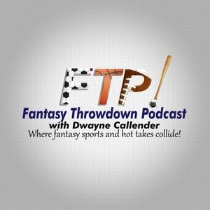 Fantasy Throwdown Podcast by Dwayne Callender
