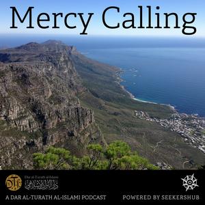 Mercy Calling - Dar al-Turath al-Islami (DTI) Podcast by SeekersHub