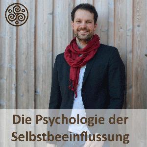 Die Psychologie der Selbstbeeinflussung by Marian Zefferer, Gäste: Rüdiger Dahlke, Oliver Geisselhart, Michael Rossie, Isabel Garcia, angelehnt an Tony Robbins