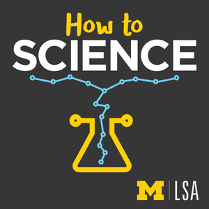 How to Science by University of Michigan College of LSA