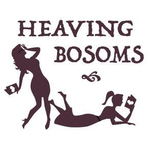 Heaving Bosoms: A Romance Novel Podcast by Erin and Melody