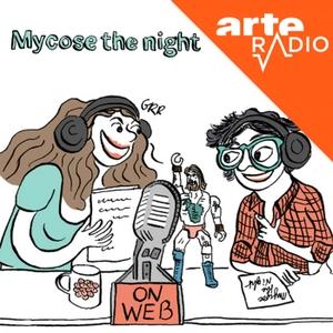 Mycose the night by ARTE Radio