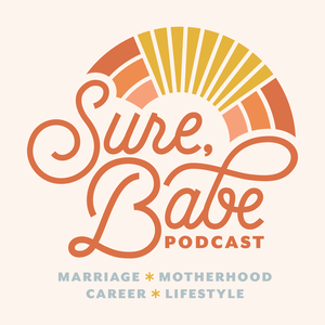 Sure, Babe Podcast by Chrissy Powers