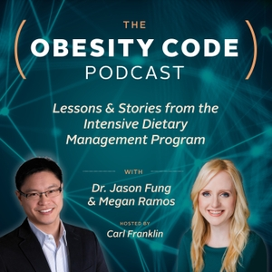 The Obesity Code Podcast by Carl Franklin