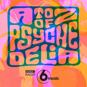 A to Z of Psychedelia on 6 Music by BBC Radio 6 Music