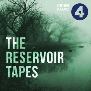 The Reservoir Tapes by BBC Radio 4