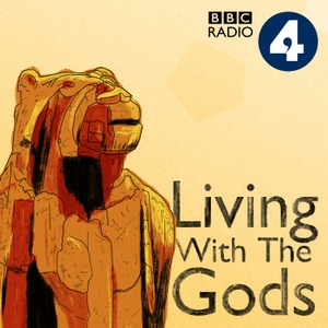 Living With The Gods by BBC Radio 4