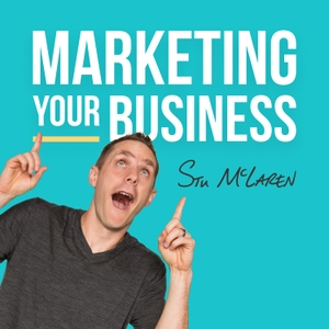 Marketing Your Business - Marketing Strategies for Business Owners by Stu McLaren