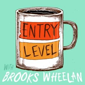 Entry Level with Brooks Wheelan by Brooks Wheelan