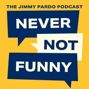 Never Not Funny: The Jimmy Pardo Podcast by Misfit Toys