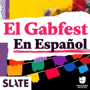 El Gabfest en Español by Slate Podcasts