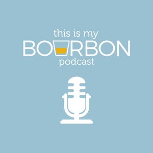 This is My Bourbon Podcast by Perry Ritter | This is my Bourbon Podcast
