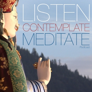 Listen Contemplate Meditate by Chagdud Gonpa Rigdzin Ling