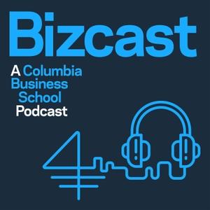 Columbia Bizcast by Columbia Business School