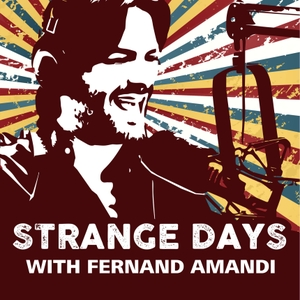 Strange Days with Fernand Amandi by Fernand Amandi