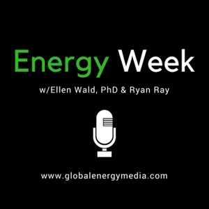 Energy Week by Ryan Ray & Ellen Wald