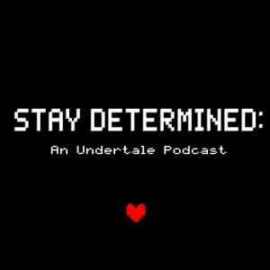 Stay Determined: An Undertale Podcast by Bookshop Media