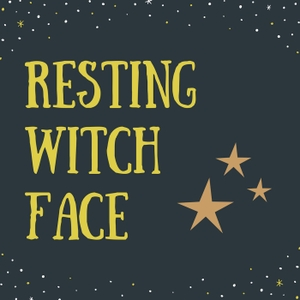 Resting Witch Face by Resting Witch Face
