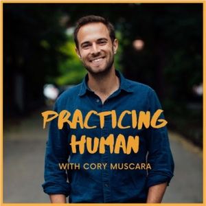 Practicing Human by Cory Muscara