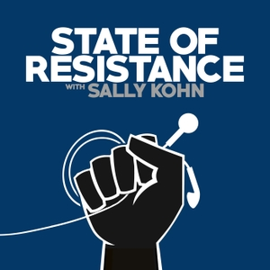 State of Resistance with Sally Kohn by Cadence13