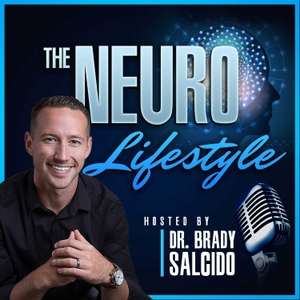 Neuro Lifestyle: Brain and Lifestyle Hacks For Self-Improvement by Dr Brady Salcido, Brain Optimization Expert, Brain Hacker