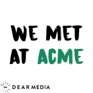 We Met At Acme by Dear Media, Lindsey Metselaar