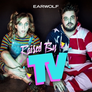 Raised by TV by ​Lauren​ ​Lapkus, Jon​ ​Gabrus​, & Earwolf