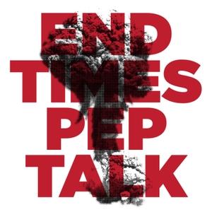 EndTimesPepTalk by EndTimesPepTalk