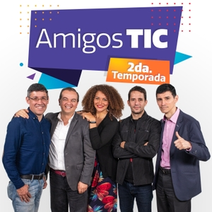 Amigos TIC by Caracol Podcast