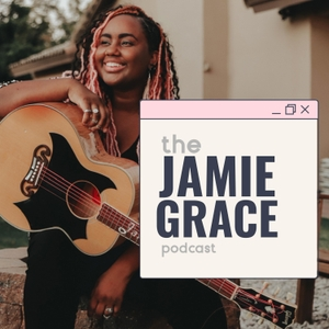 The Jamie Grace Podcast by Harper Sisters Entertainment