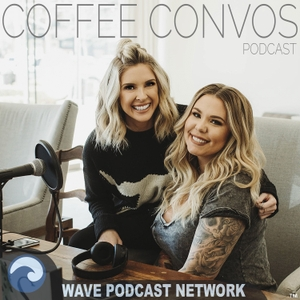 Coffee Convos Podcast with Kail Lowry & Lindsie Chrisley by Wave Podcast Network