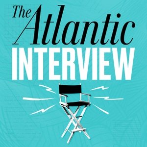 The Atlantic Interview by The Atlantic