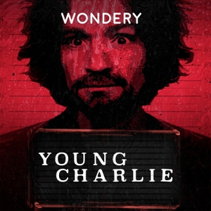 Young Charlie by Hollywood & Crime by Wondery