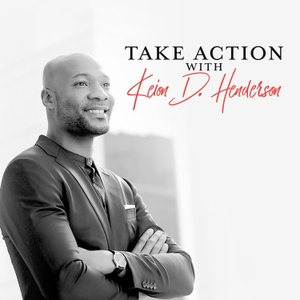 Take Action with Keion Henderson by Keion Henderson