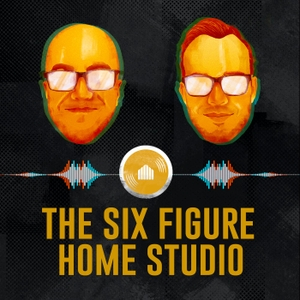 6 Figure Home Studio: A Music Business Podcast by Brian Hood and Chris Graham