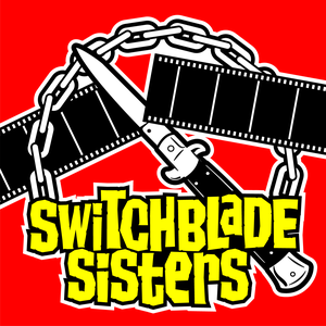 Switchblade Sisters by MaximumFun.org