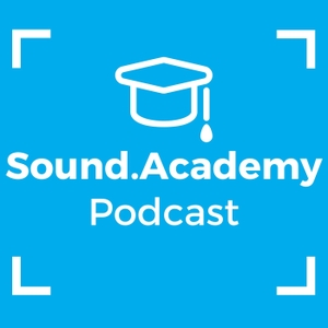 The Sound.Academy Podcast by Sound.Academy