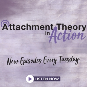 Attachment Theory in Action with Karen Doyle Buckwalter by Karen Doyle Buckwalter:Trauma & Attachment Center