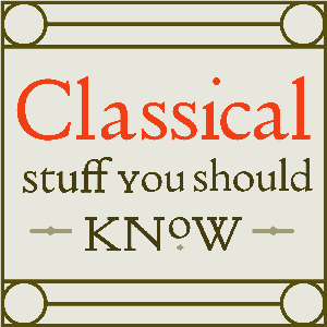 Classical Stuff You Should Know by A.J. Hanenburg, Graeme Donaldson, and Thomas Magbee