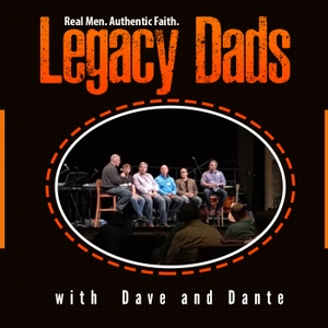 Legacy-Dads Podcast by Legacy Dads
