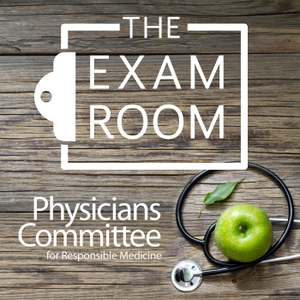 The Exam Room by the Physicians Committee by Physicians Committee