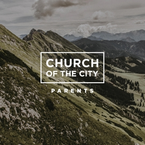 Church Of The City Parents by Church of the City