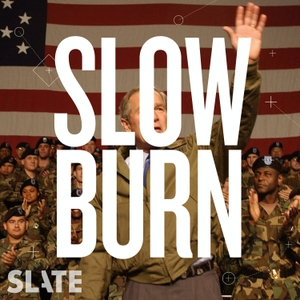 Slow Burn by Slate Podcasts
